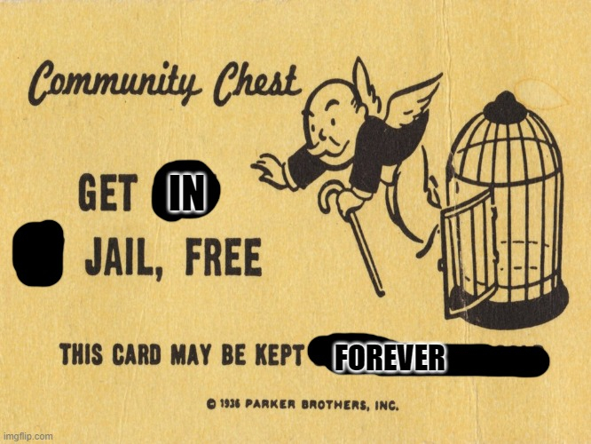 Get out of jail free card Monopoly Memes - Imgflip Pertaining To Get Out Of Jail Free Card Template Intended For Get Out Of Jail Free Card Template