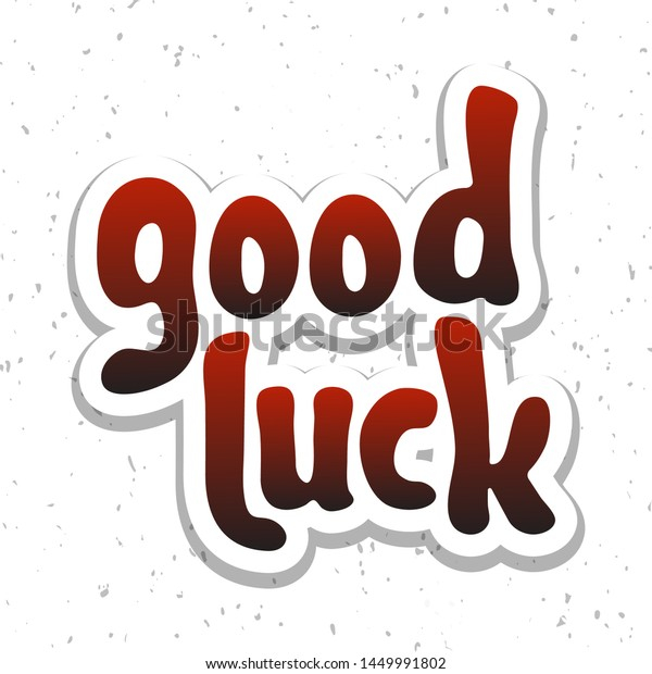 Vector Illustration Good Luck Lettering Quote Stock Vector  With Regard To Good Luck Banner Template Regarding Good Luck Banner Template